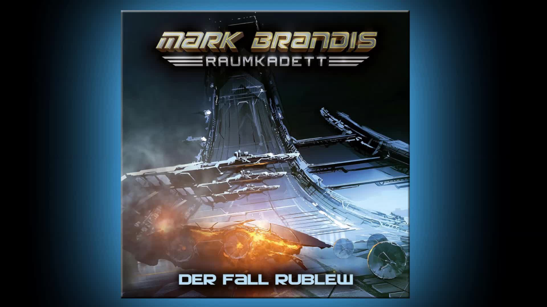Folgenreich, Mark Brandis Raumkadett - 12: Der Fall Rublew (Hörprobe)