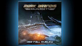 Mark Brandis, Mark Brandis Raumkadett - 12: Der Fall Rublew (Hörprobe)