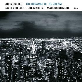 Chris Potter, The Dreamer Is The Dream, 00602557414738