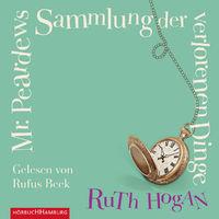 Various Artists, Ruth Hogan: Mr Peardews Sammlung d. verlorenen Dinge, 09783957130716