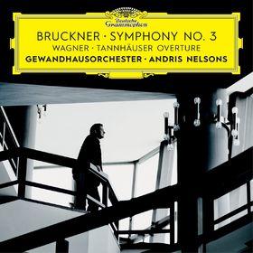 Andris Nelsons, Bruckner: Symphony No. 3 / Wagner: Tannhäuser Overture, 00028947972082