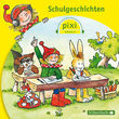 Pixi Hören, Schulgeschichten, 09783867425735
