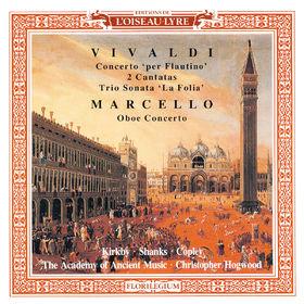 Christopher Hogwood, Marcello: Oboe Concerto / Vivaldi: 2 Cantatas; Recorder Concerto in C; Trio Sonata in B minor, 00028948320615