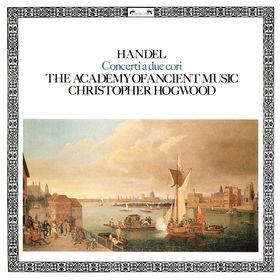 Christopher Hogwood, Handel: Concerti a due cori, 00028948320479