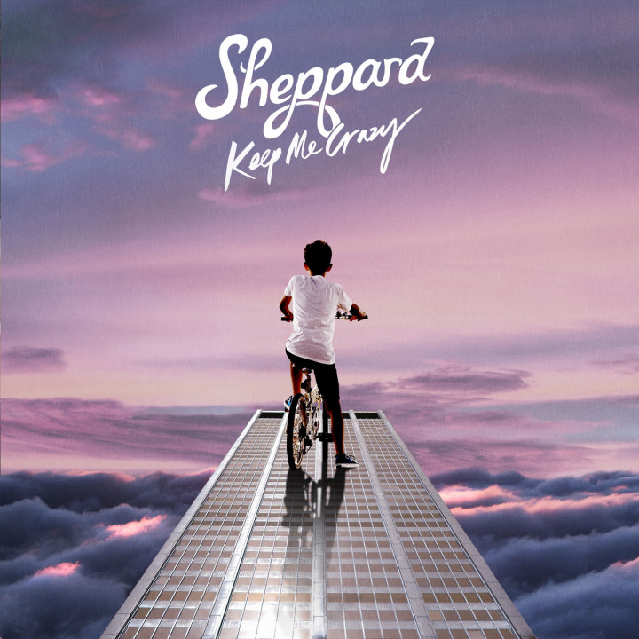 Sheppard Keep Me Crazy