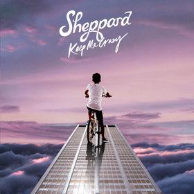 Sheppard, Keep Me Crazy, 00602557466096