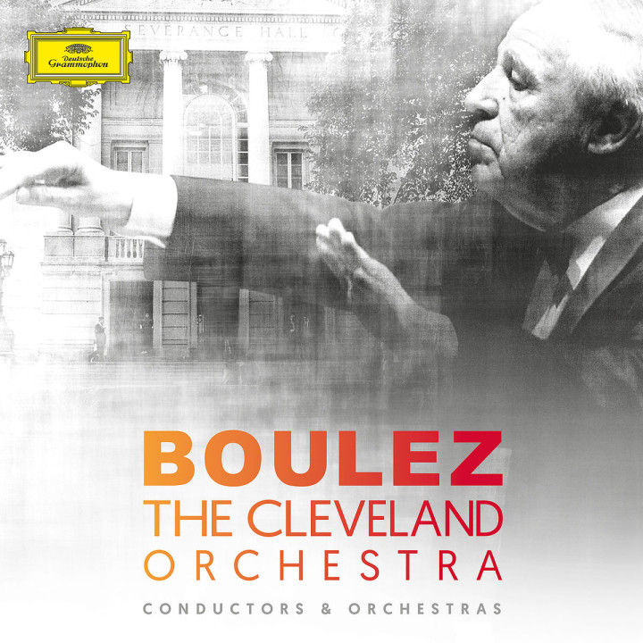 Pierre Boulez & The Cleveland Orchestra