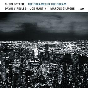 Chris Potter, The Dreamer Is The Dream, 00602557406634