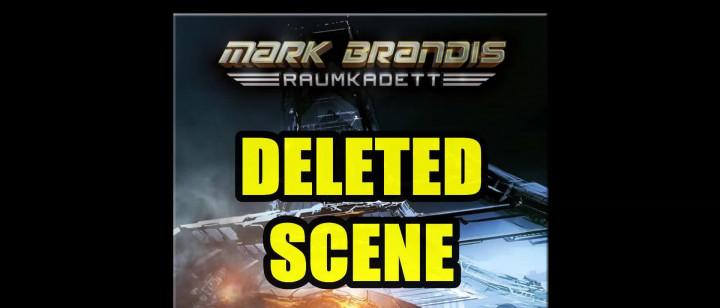 Mark Brandis Raumkadett – 12: Der Fall Rublew (Deleted Scene)
