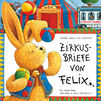 Iris Gruttmann, Zirkusbriefe von Felix