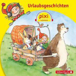Pixi Hören, Urlaubsgeschichten, 09783867423304