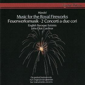 John Eliot Gardiner, Handel: Music for the Royal Fireworks; Concerti a due cori, 00028948323449