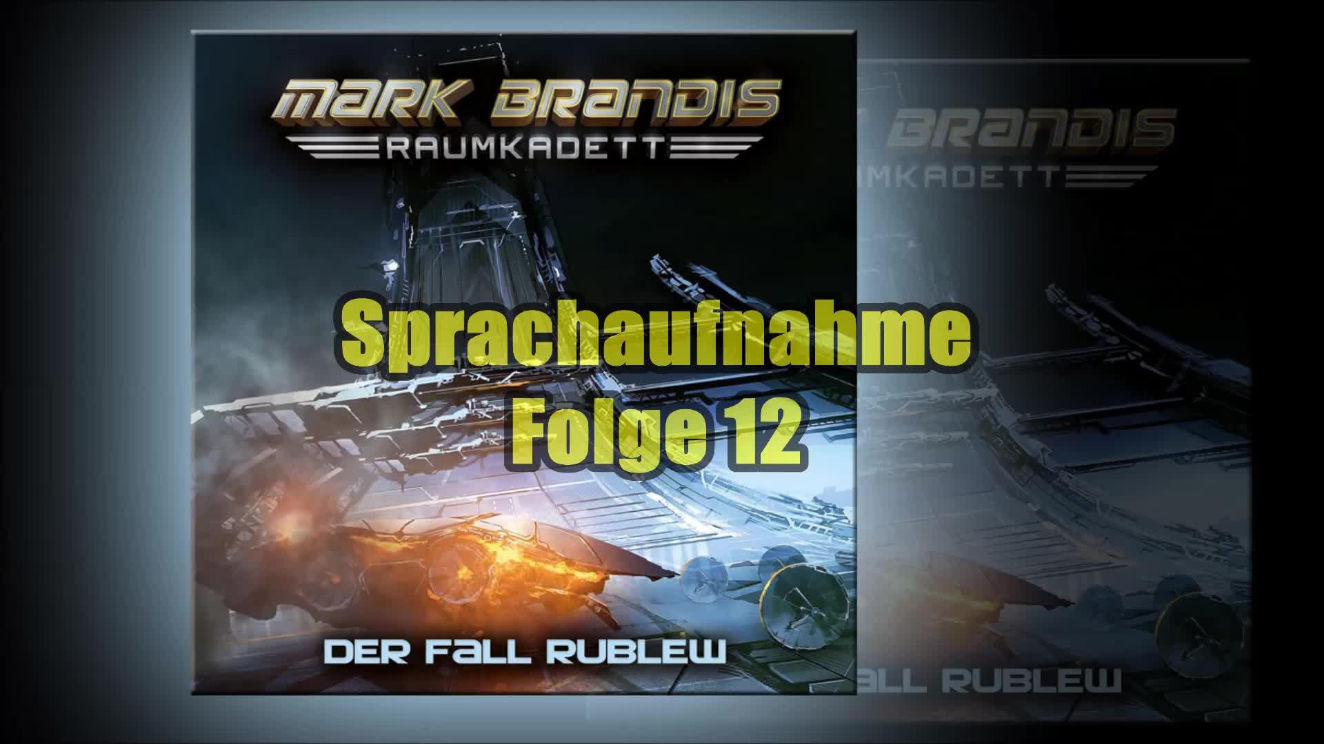 Folgenreich, Mark Brandis Raumkadett – 12: Der Fall Rublew (Sprachaufnahme)