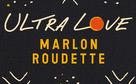 Marlon Roudette, Ultra Love (Audio Video)