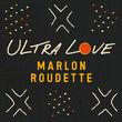 Marlon Roudette, Ultra Love, 00602557692723