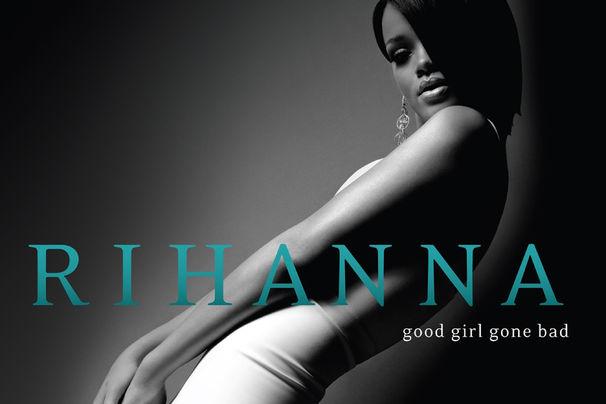 Rihanna, Happy Birthday: Rihannas Album Good Girl Gone Bad wird 10 Jahre alt