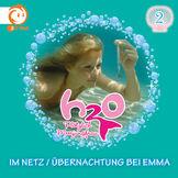 H2O - Plötzlich Meerjungfrau!, 02: Im Netz / Übernachtung bei Emma, 00602557710762