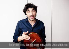 Avi Avital, Avi Avital spricht über Ana Magrebhi