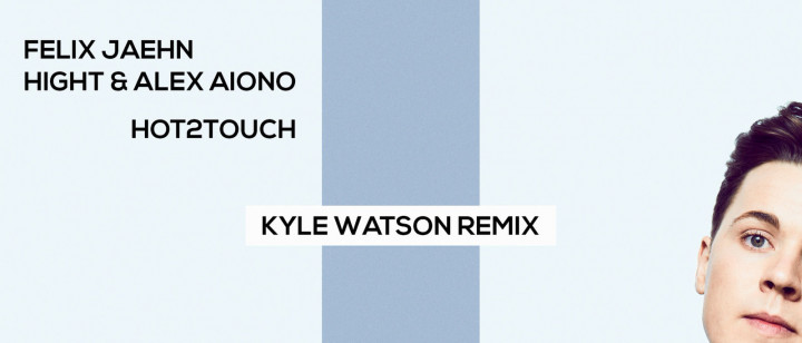 Hot2Touch (Kyle Watson Remix) (Audio Video)