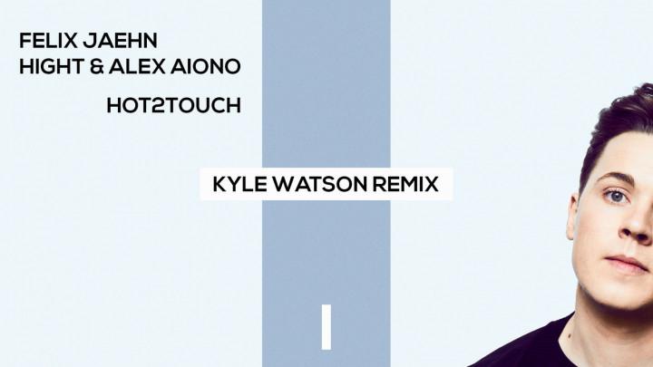 Hot2Touch (Kyle Watson Remix) (Audio Video)
