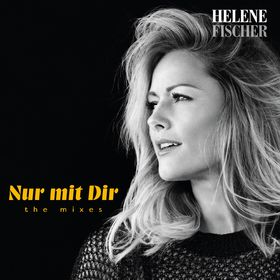 Helene Fischer, Nur mit dir - The Mixes, 00602557729481