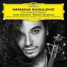 Nemanja Radulovic, Tchaikovsky: Violin Concerto; Rococo Variations, 00028947980896