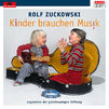 Rolf Zuckowski, Kinder brauchen Musik (zugunsten der gleichnamigen Stiftung)