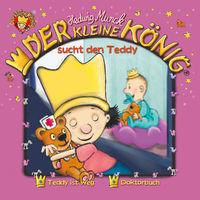 Der kleine König, 02: Der kleine König sucht den Teddy, 00602557852622