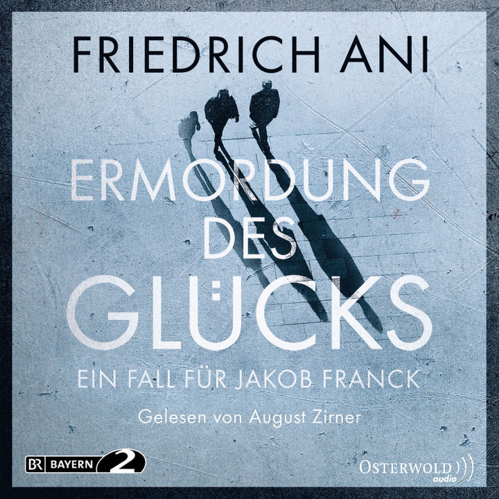 Friedrich Ani: Ermordung des Glücks