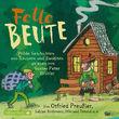 Otfried Preußler, Otfried Preußler, Florian Beckerhoff u.a.: Fette Beute - Wilde Geschichten von Räubern und Banditen, 09783867423656