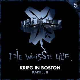DIE WEISSE LILIE, Krieg in Boston - Kapitel II, 00602557736199