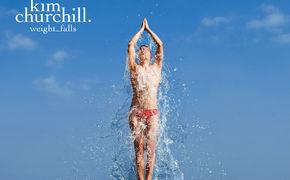 Kim Churchill, Kim Churchill veröffentlicht sein zweites Studioalbum Weight_Falls