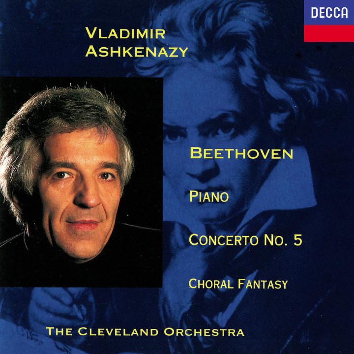 Beethoven: Piano Concerto No. 5 Emperor; Choral Fantasia