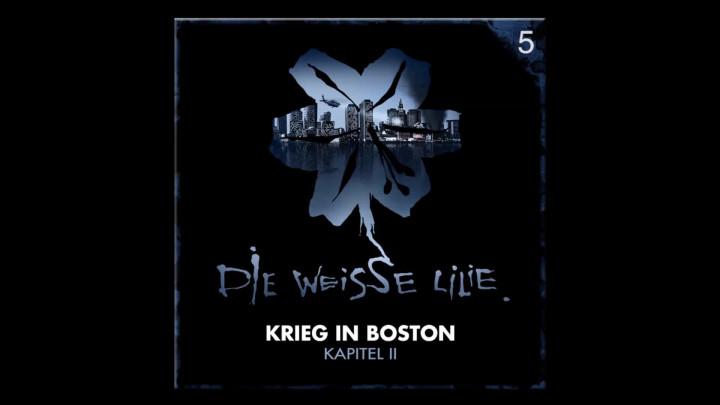 Die Weisse Lilie – 05: Krieg in Boston – Kapitel II (Hörprobe)