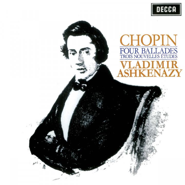 Chopin: Four Ballades; Trois Nouvelles Etudes