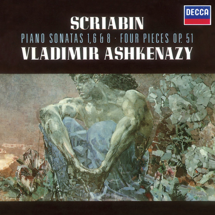 Scriabin: Piano Sonatas Nos. 1, 6 & 8; 4 Pieces Op.51