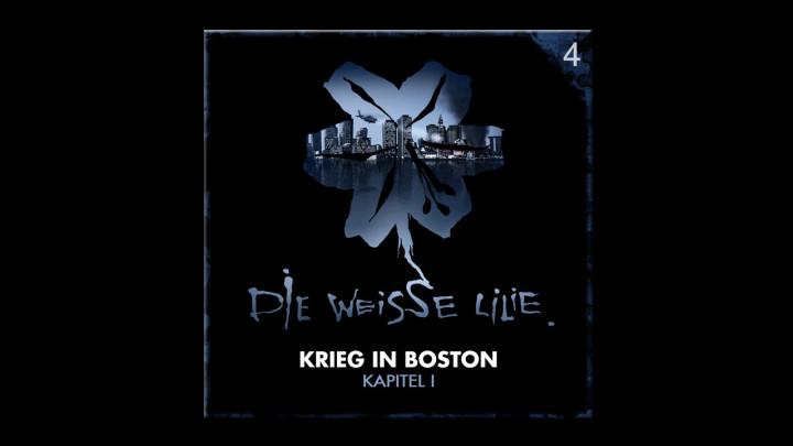 Die Weisse Lilie – 04: Krieg in Boston – Kapitel I (Hörprobe)
