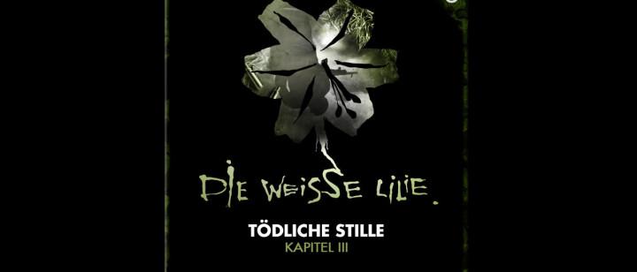 Die Weisse Lilie - 03: Tödliche Stille – Kapitel III (Hörprobe)