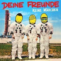 Deine Freunde, DEINE FREUNDE – neues Album KEINE MÄRCHEN ab 03.11. – auf Tour ab Januar 2018