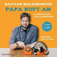 Bastian Bielendorfer, Bastian Bielendorfer: Papa ruft an, 09783869523309