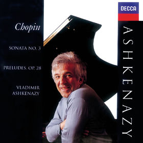 Vladimir Ashkenazy, Chopin: Preludes, Op.28; Piano Sonata No.3, 00028948328956