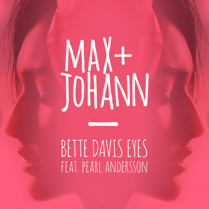 Max + Johann, Bette Davis Eyes