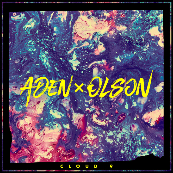 "Aden x Olson ""Cloud 9"""