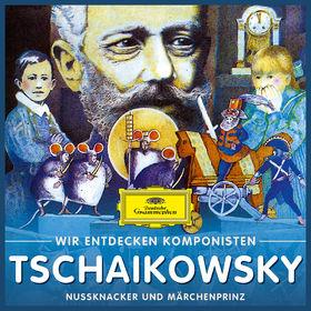 Wir entdecken Komponisten, Peter Tschaikowsky - Nußknacker und Märchenprinz, 00028947983750