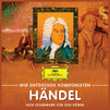 Wir entdecken Komponisten, Georg Friedrich Händel - Kein Feuerwerk für den König