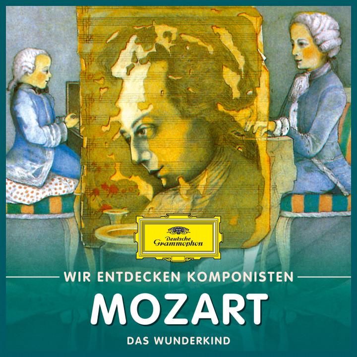 Wolfgang Amadeus Mozart - Das Wunderkind