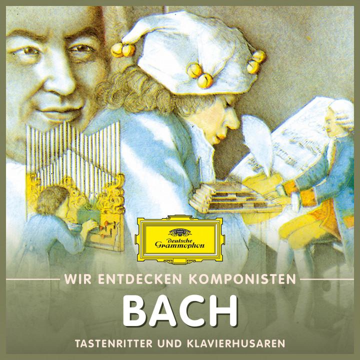 Johann Sebastian Bach - Tastenritter und Klavierhusaren