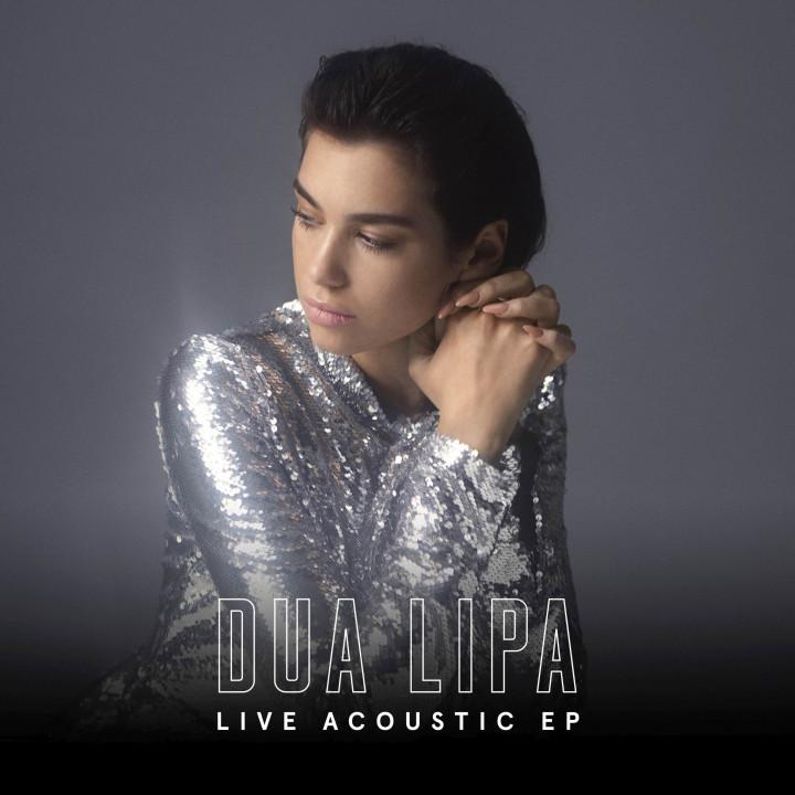 Dua Lipa - Live Acoustic EP - 2017