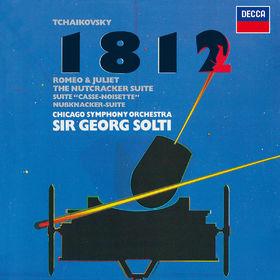 Sir Georg Solti, Tchaikovsky: 1812 Overture; Romeo & Juliet; Nutcracker Suite, 00028948331215