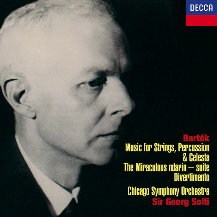 Bartók: Music for Strings, Percussion & Celesta; Divertimento; Miraculous Mandarin Suite